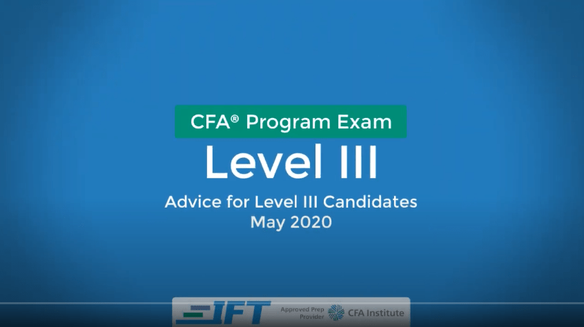 May 2020 Level III CFA Exam Advice